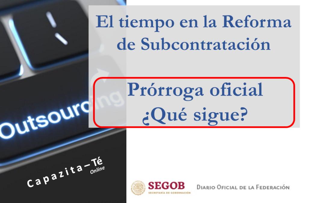 Flash Fiscal – El tiempo en la Reforma de Subcontratación ¿éxito o fracaso? | la necesidad de una prórroga real y sus efectos fiscales